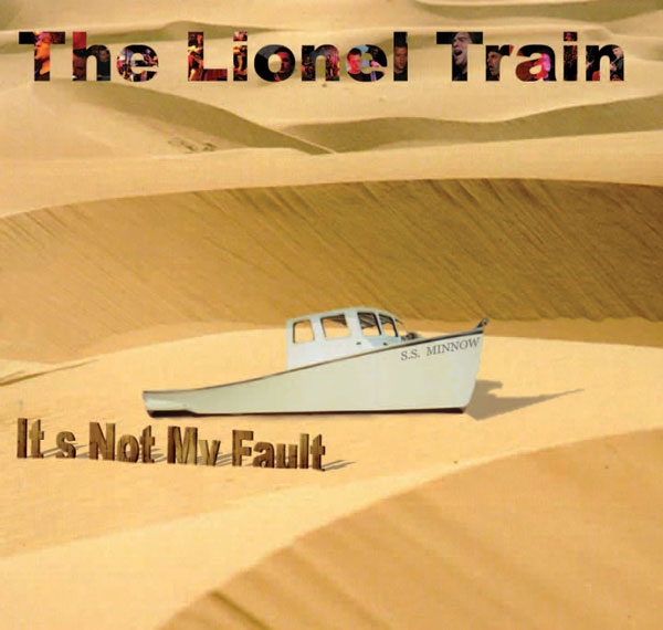 It's Not My Fault (The LIONEL TRAIN)